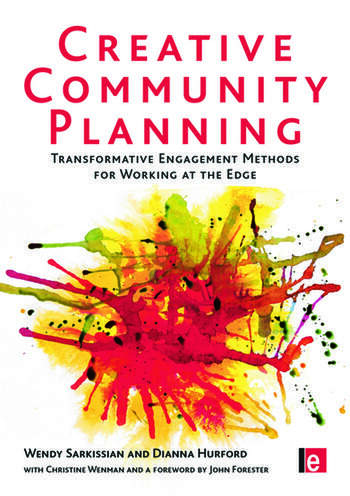 Creative Community Planning Transformative Engagement Methods for Working at the Edge book cover