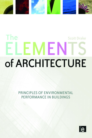 The Elements of Architecture Principles of Environmental Performance in Buildings book cover