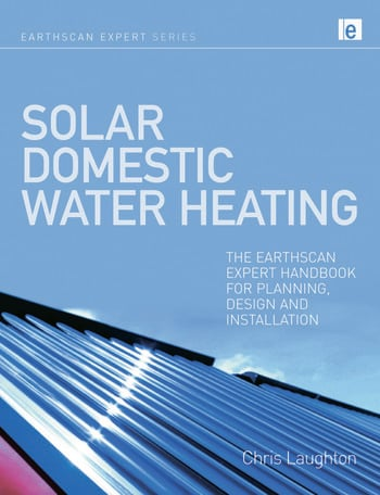 Solar Domestic Water Heating The Earthscan Expert Handbook for Planning, Design and Installation book cover