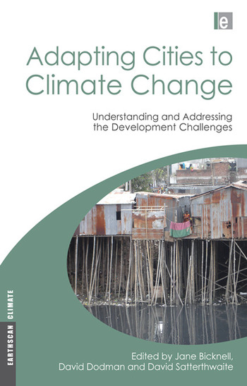 Adapting Cities to Climate Change Understanding and Addressing the Development Challenges book cover