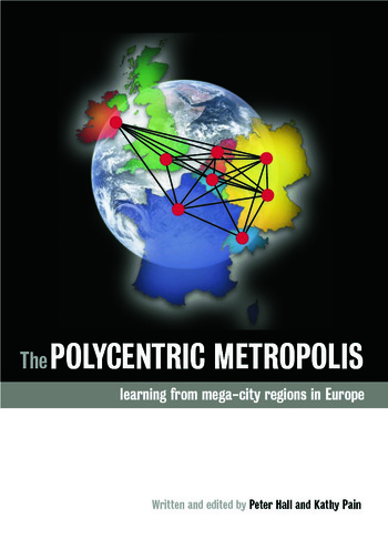 The Polycentric Metropolis Learning from Mega-City Regions in Europe book cover