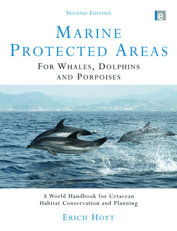 Marine Protected Areas for Whales, Dolphins and Porpoises A World Handbook for Cetacean Habitat Conservation and Planning book cover