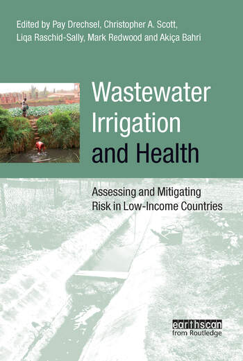Wastewater Irrigation and Health Assessing and Mitigating Risk in Low-income Countries book cover