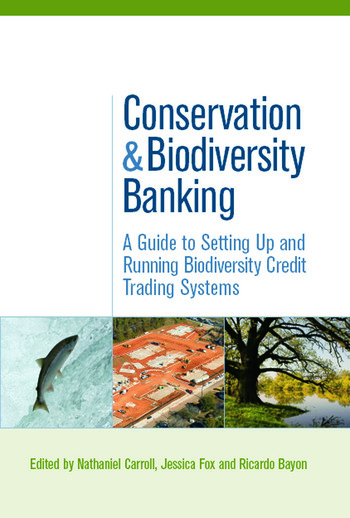 Conservation and Biodiversity Banking A Guide to Setting Up and Running Biodiversity Credit Trading Systems book cover