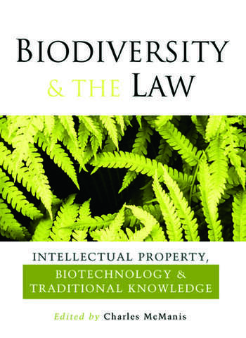 Biodiversity and the Law Intellectual Property, Biotechnology and Traditional Knowledge book cover