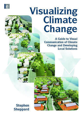 Visualizing Climate Change A Guide to Visual Communication of Climate Change and Developing Local Solutions book cover