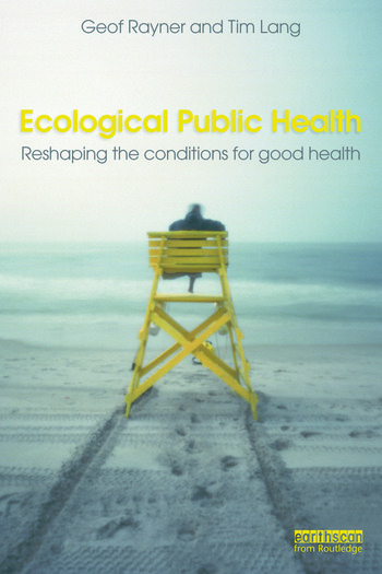 Ecological Public Health Reshaping the Conditions for Good Health book cover
