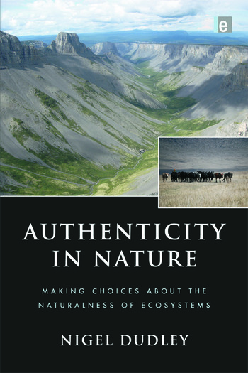 Authenticity in Nature Making Choices about the Naturalness of Ecosystems book cover