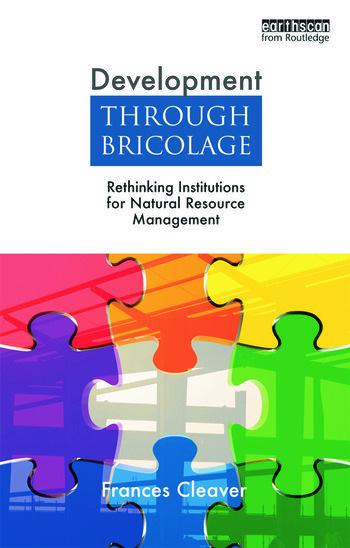 Development Through Bricolage Rethinking Institutions for Natural Resource Management book cover