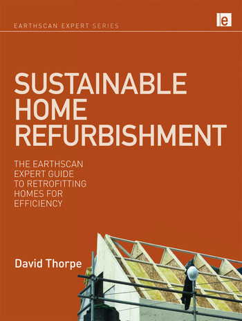 Sustainable Home Refurbishment The Earthscan Expert Guide to Retrofitting Homes for Efficiency book cover