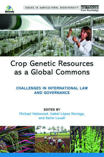 Crop Genetic Resources as a Global Commons Challenges in International Law and Governance book cover