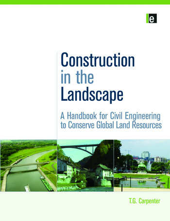 Construction in the Landscape A Handbook for Civil Engineering to Conserve Global Land Resources book cover