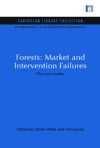 Forests: Market and Intervention Failures Five case studies book cover