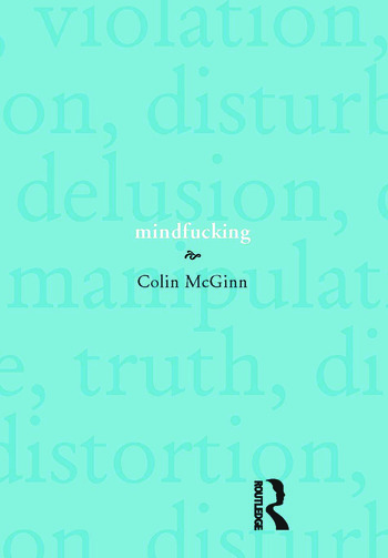 Mindfucking A Critique of Mental Manipulation book cover