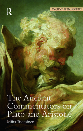 The Ancient Commentators on Plato and Aristotle book cover