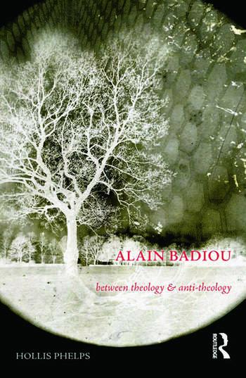 Alain Badiou Between Theology and Anti-Theology book cover