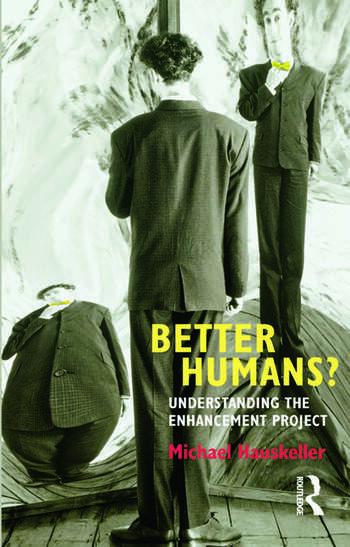 Better Humans? Understanding the Enhancement Project book cover