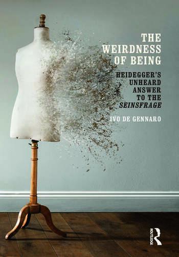 The Weirdness of Being Heidegger's Unheard Answer to the Seinsfrage book cover