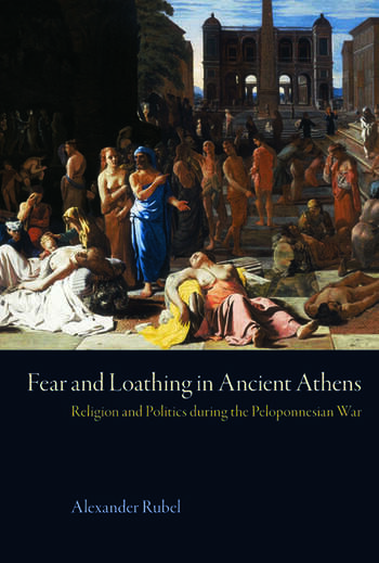 Fear and Loathing in Ancient Athens Religion and Politics During the Peloponnesian War book cover