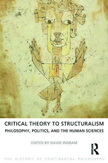 Critical Theory to Structuralism Philosophy, Politics and the Human Sciences book cover