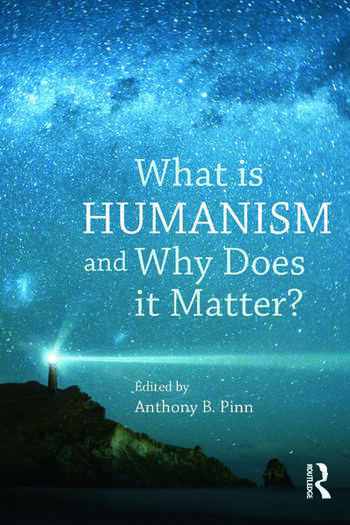 What is Humanism and Why Does it Matter? book cover