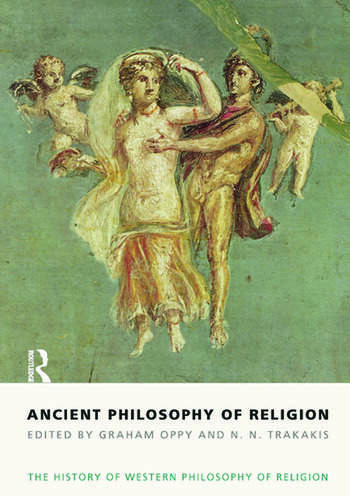 Ancient Philosophy of Religion The History of Western Philosophy of Religion, Volume 1 book cover