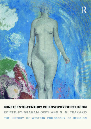 Nineteenth-Century Philosophy of Religion The History of Western Philosophy of Religion, Volume 4 book cover