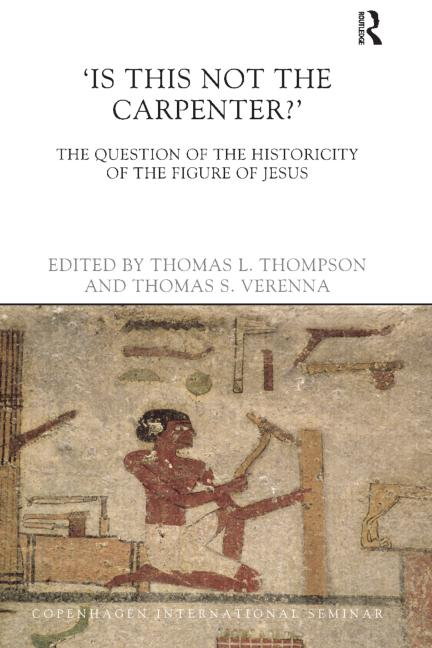Is This Not The Carpenter? The Question of the Historicity of the Figure of Jesus book cover