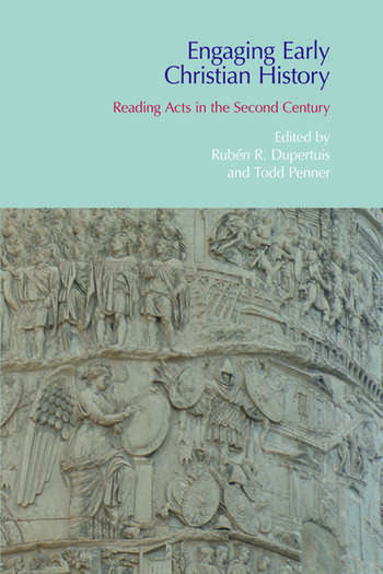 Engaging Early Christian History Reading Acts in the Second Century book cover