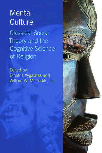 Mental Culture Classical Social Theory and the Cognitive Science of Religion book cover