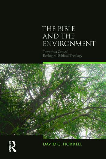 The Bible and the Environment Towards a Critical Ecological Biblical Theology book cover