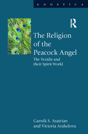 The Religion of the Peacock Angel The Yezidis and Their Spirit World book cover