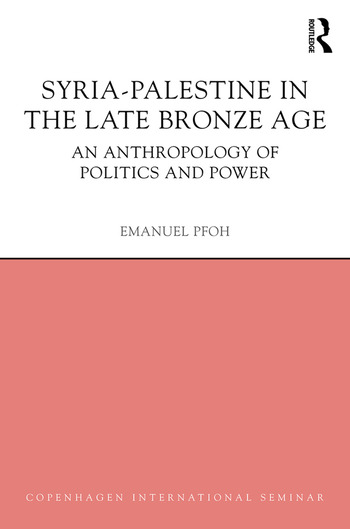Syria-Palestine in The Late Bronze Age An Anthropology of Politics and Power book cover