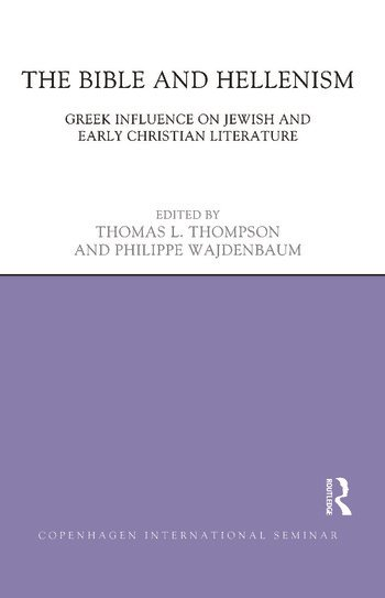 The Bible and Hellenism Greek Influence on Jewish and Early Christian Literature book cover