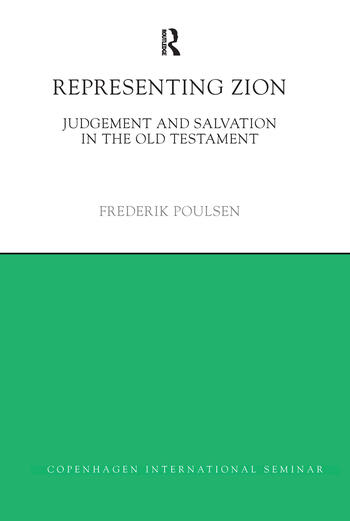 Representing Zion Judgement and Salvation in the Old Testament book cover