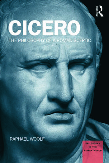 Cicero The Philosophy of a Roman Sceptic book cover
