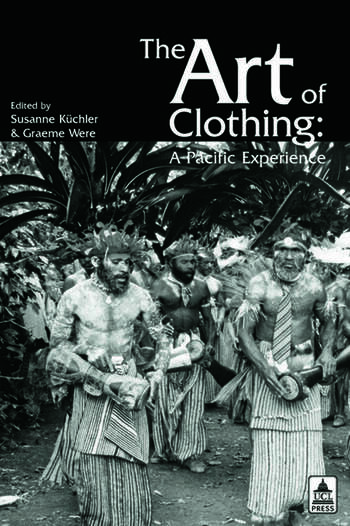 The Art of Clothing: A Pacific Experience book cover