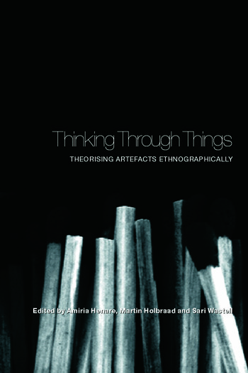 Thinking Through Things Theorising Artefacts Ethnographically book cover