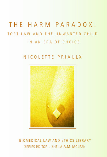 The Harm Paradox Tort Law and the Unwanted Child in an Era of Choice book cover