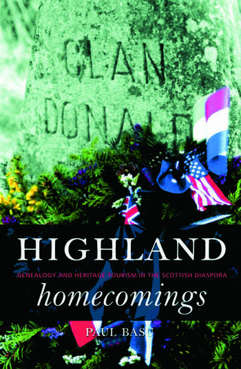 Highland Homecomings Genealogy and Heritage Tourism in the Scottish Diaspora book cover