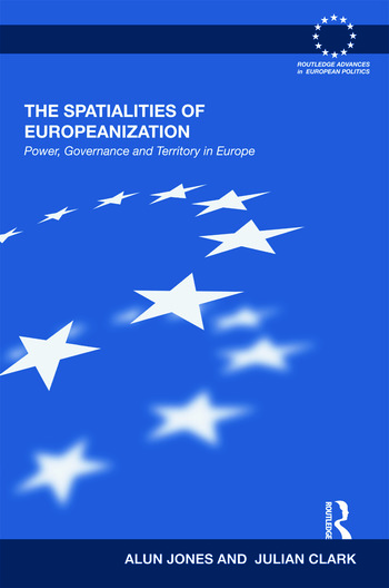 The Spatialities of Europeanization Power, Governance and Territory in Europe book cover