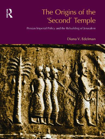 The Origins of the Second Temple Persion Imperial Policy and the Rebuilding of Jerusalem book cover