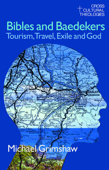 Bibles and Baedekers Tourism, Travel, Exile and God book cover