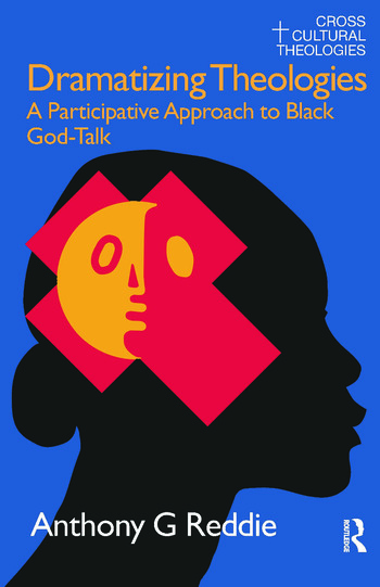 Dramatizing Theologies A Participative Approach to Black God-Talk book cover