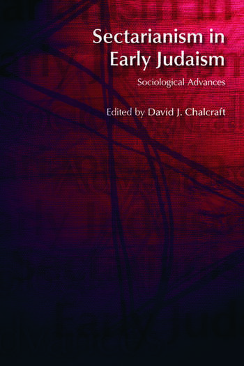 Sectarianism in Early Judaism Sociological Advances book cover
