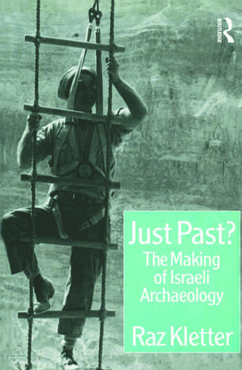 Just Past? The Making of Israeli Archaeology book cover