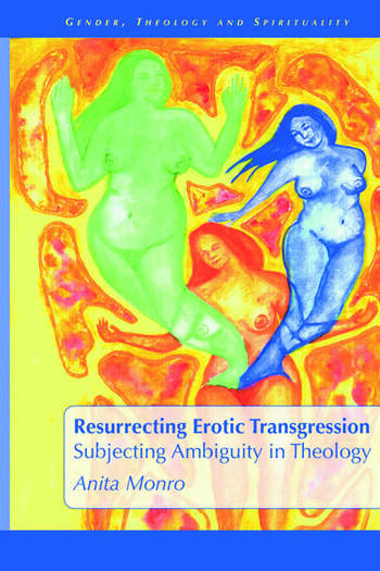 Resurrecting Erotic Transgression Subjecting Ambiguity in Theology book cover
