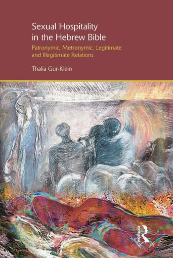 Sexual Hospitality in the Hebrew Bible Patronymic, Metronymic, Legitimate and Illegitimate Relations book cover