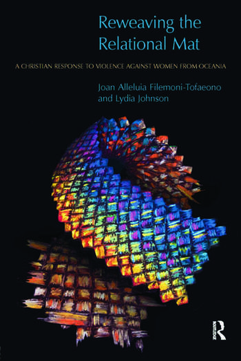 Reweaving the Relational Mat A Christian Response to Violence Against Women from Oceania book cover