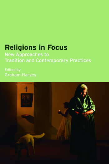 Religions in Focus New Approaches to Tradition and Contemporary Practices book cover